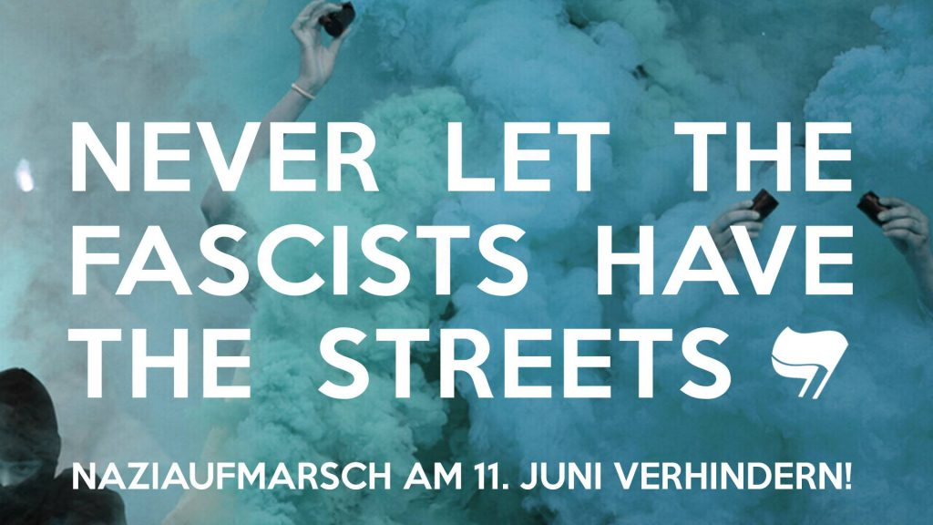 [Wien] 11.6.: NEVER LET THE FASCISTS HAVE THE STREETS!